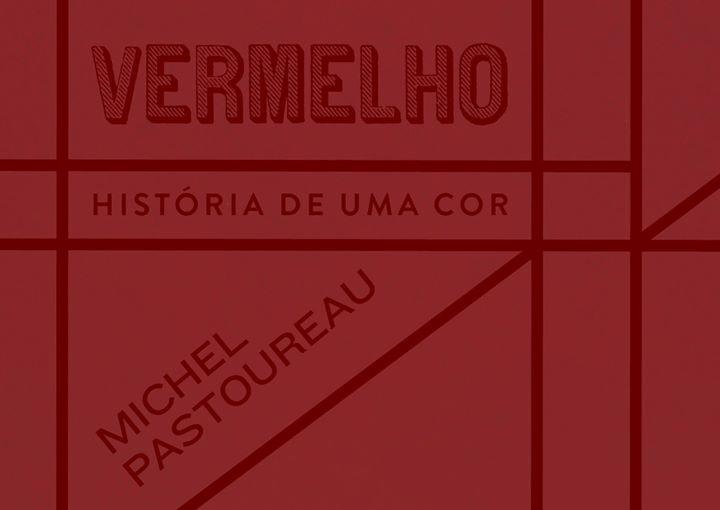 Lançamento Vermelho - História de uma Cor, de Michel Pastoureau