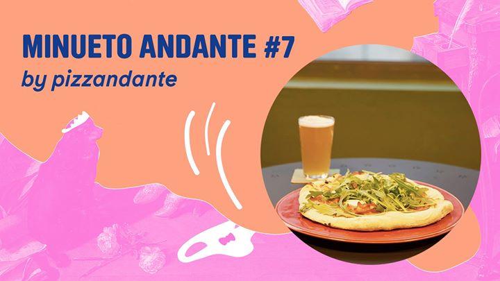 Minueto Andante #7 | pizzas & uns sons