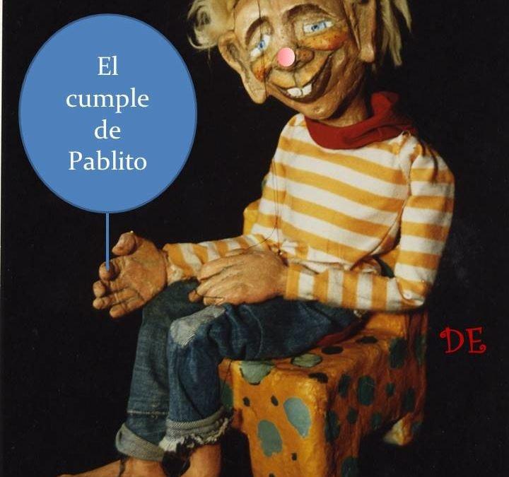 """TEATRO A GOTAS. PICCOLO TEATRO DE MARIONETAS, presenta """"EL CUMPLE DE PABLITO"""""""