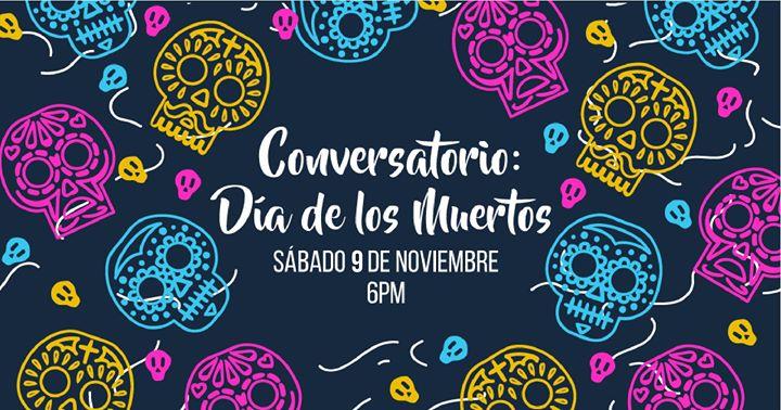 Conversatorio: Día de los Muertos