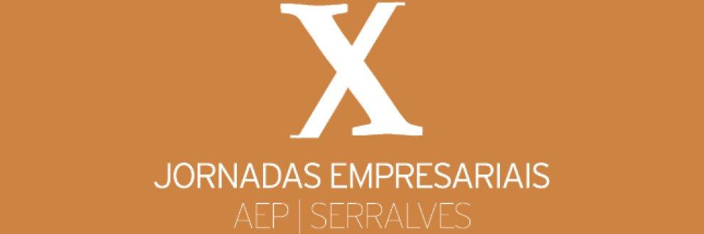 X JORNADAS AEP/SERRALVES: A TRANSFERÊNCIA DA TECNOLOGIA PARA AS EMPRESAS