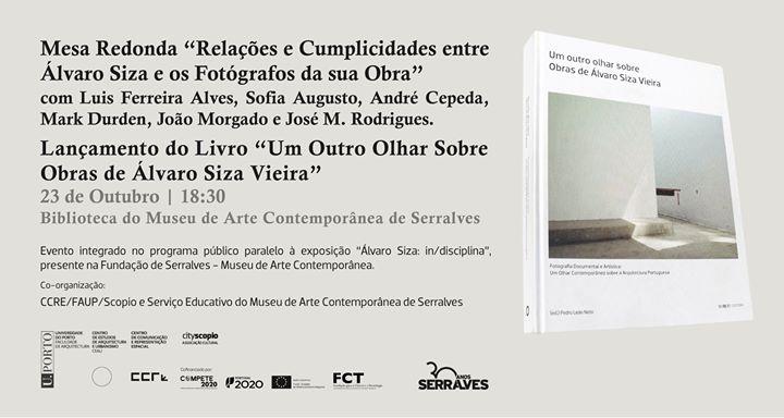 Mesa Redonda / Lançamento 'Um Outro Olhar sobre Obras de Siza'