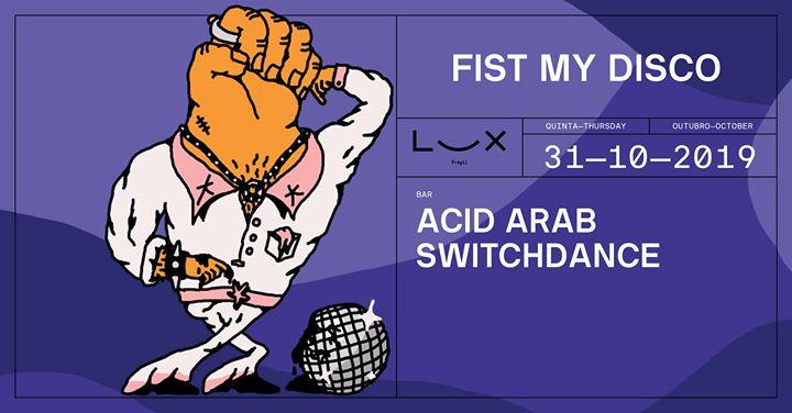 Fist My Disco: Acid Arab x Switchdance