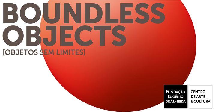 Inauguração da exposição Boundless Objects