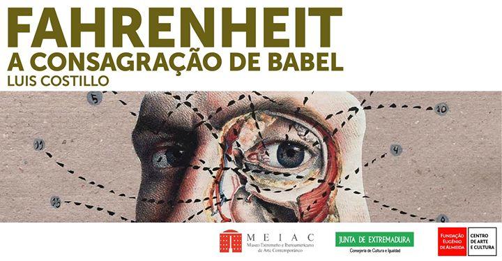 Inauguração da exposição Fahrenheit, a consagraçao de Babel
