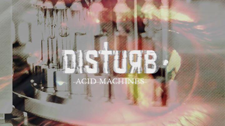 999999999 live | Disturb • Acid Machines