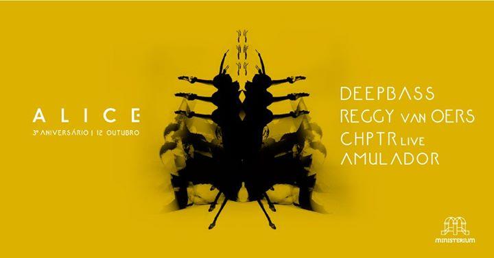 A L I C E 3.0 Deepbass » Reggy van Oers » CHPTR live » Amulador