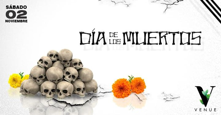 DIA DE LOS MUERTOS : : Eleazar Delve Birthday Bash @ Venue