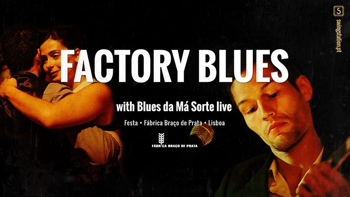 Factory Blues • Com a Banda 'Blues da Má Sorte'
