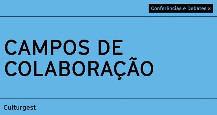 Conferências x Campos de Colaboração + debates SOOPA e JA.CA