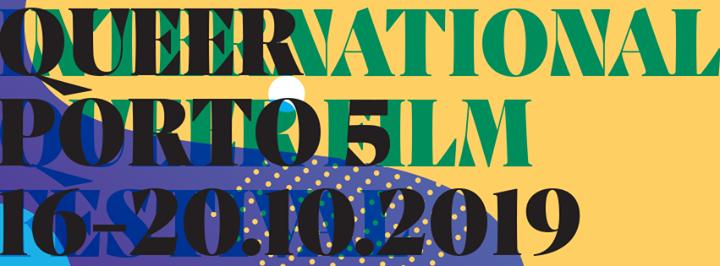 Queer Porto 5 - Festival Internacional de Cinema Queer