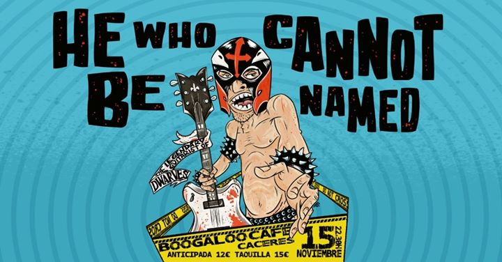 He Who Cannot Be Named / 15 Noviembre 2019 / Cáceres