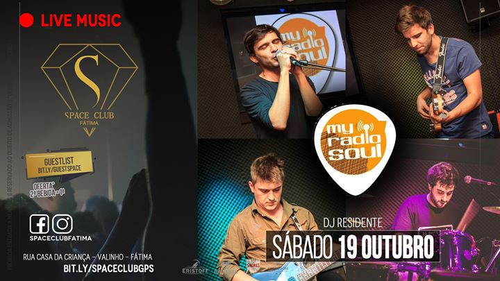 Live music :: MY RADIO SOUL • sábado 19/out • SPACE CLUB
