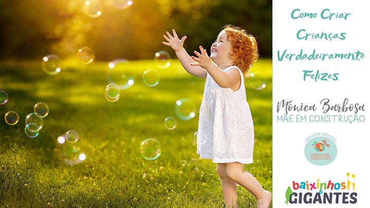 Workshop 'Como Criar Crianças Verdadeiramente Felizes'