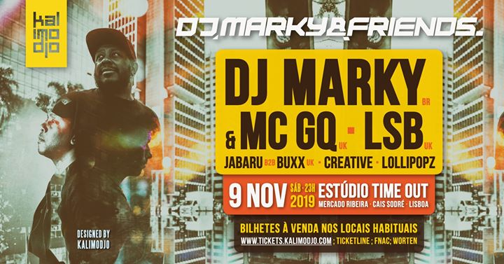 Marky & Friends Lisboa : Marky br, Mc GQ uk & Lsb uk