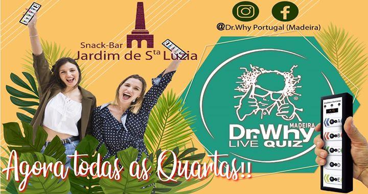 Dr.Why Madeira Live Quiz @Jardim de Santa Luzia