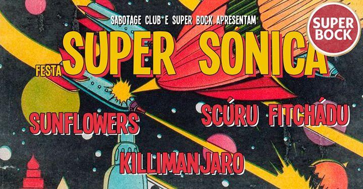 Super Sónica com Sunflowers, Killimanjaro e Scúru Fitchadu