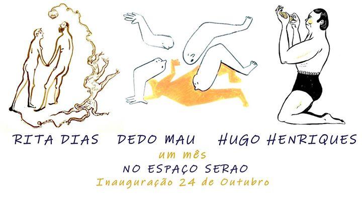 Inauguração Exposição - Rita Dias, Dedo Mau, Hugo Henriques