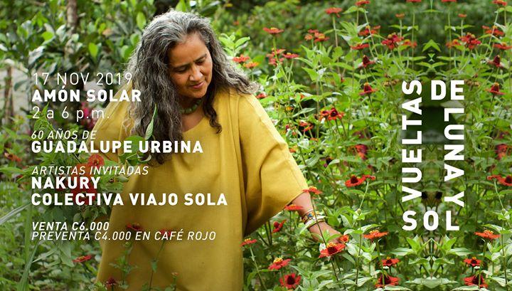 Guadalupe Urbina: Vueltas de Luna y Sol con Viajo Sola y Nakury