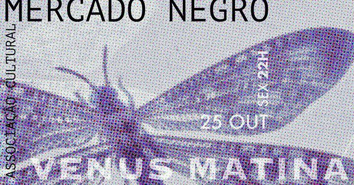 Vénus Matina // Mercado Negro