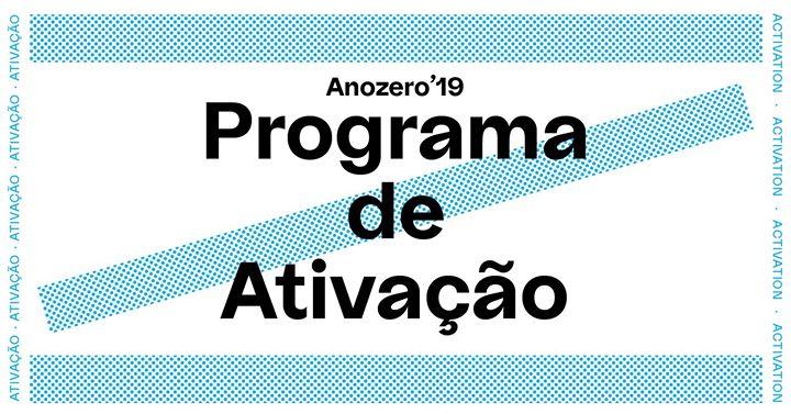 Programa de Ativação — Anozero'19