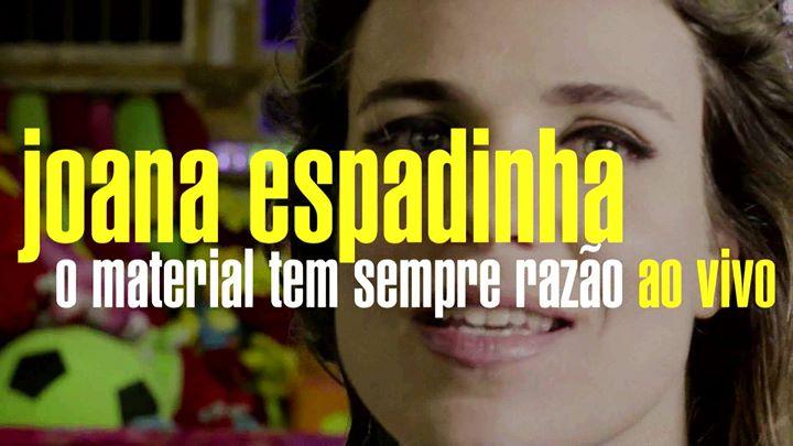 Joana Espadinha - O Material Tem Sempre Razão
