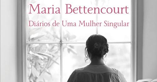 Lançamento   Maria Bettencourt - Diários de Uma Mulher Singular