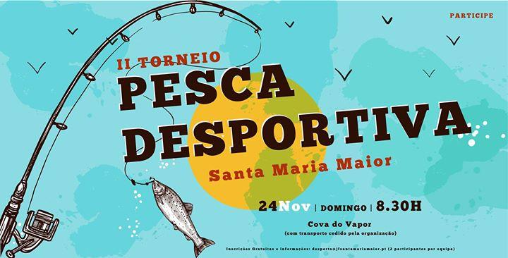 2º Torneio Pesca Desportiva Santa Maria Maior