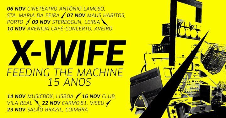 X-Wife | Feeding The Machine - 15 Anos