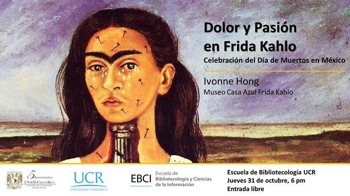 Conferencia: Dolor y pasión en Frida Kahlo - Mtra. Ivonne Hong