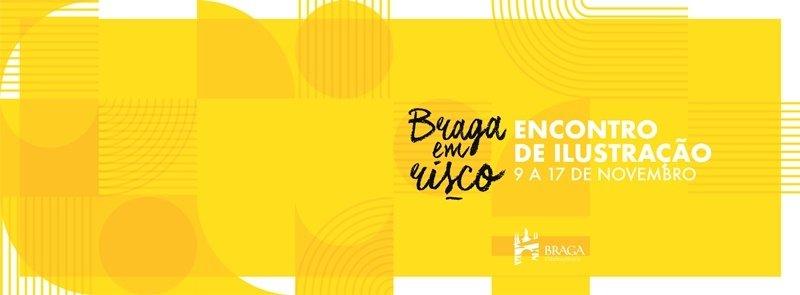 Braga em Risco - Encontro de Ilustração 2019