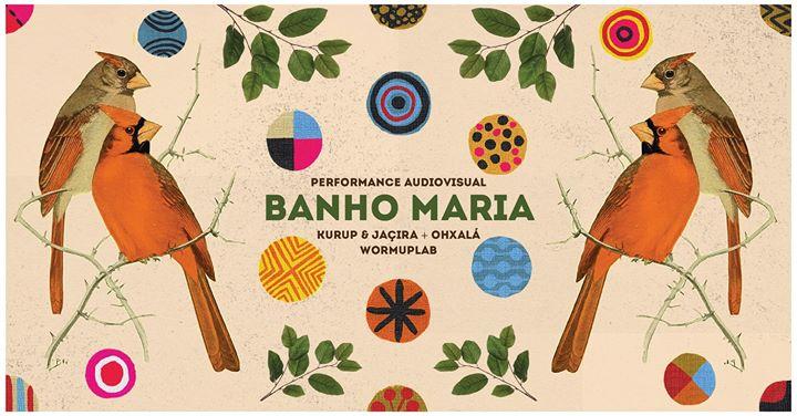 Banho Maria Performance audiovisual