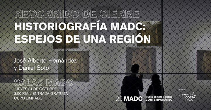 Recorrido de cierre: Historiografía MADC, Espejos de una región