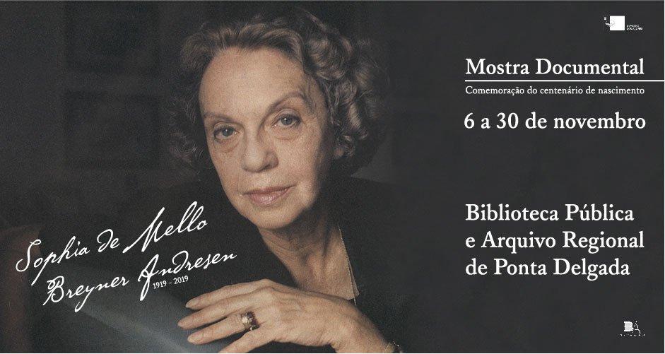 Mostra - Comemoração do centenário de nascimento de Sophia de Mello Breyner Andresen