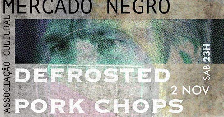 Defrosted Pork Chops // Mercado Negro