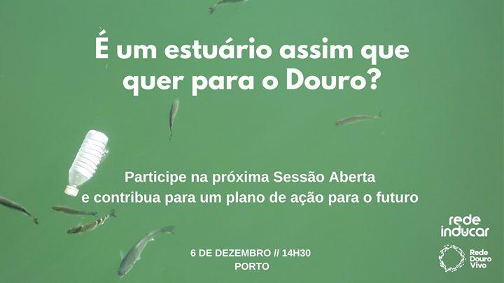 3ª Sessão Aberta 2019 Estuário do Douro - Rede Douro Vivo