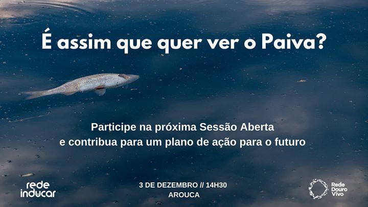 3ª Sessão Aberta 2019 sobre o Paiva - Rede Douro Vivo