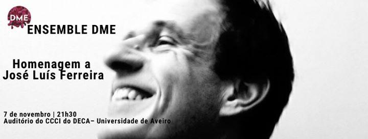 Ensemble DME• Homenagem a J. Luís Ferreira • Festivais de Outono