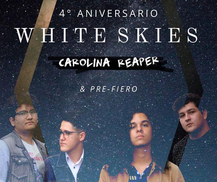 4to Aniversario de White Skies con Carolina Reaper y Pre-Fiero