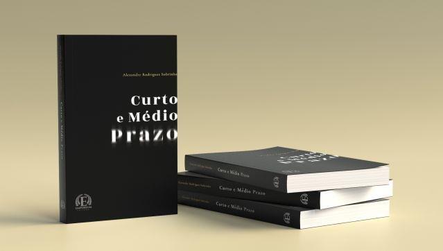 Lançamento de Livro - Curto e Médio Prazo, de Alexandre Rodrigues Sobrinho, pela Emporium Editora