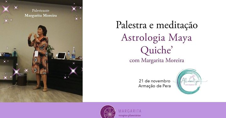 Palestra e Meditação 'Astrologia Maya Quiche'