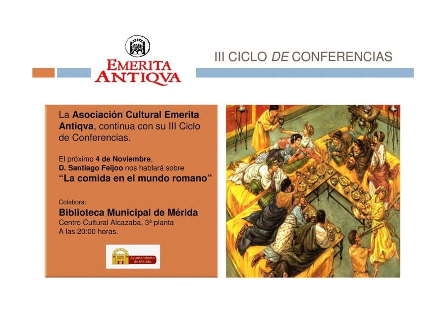 """III Ciclo de Conferencias Emerita Antiqua: """"La comida en el mundo romano"""""""