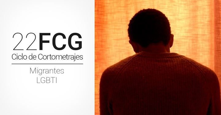 Ciclo de Cortometrajes: Migrantes LGBTI (Arroyo de la Luz)