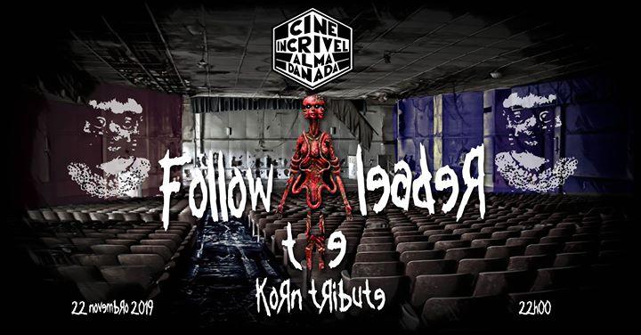 Follow the LeadeЯ - Tributo a KoЯn / Cine Incrivel - Alma Danada