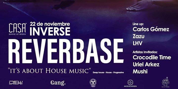 Reverbase Presenta: Inverse Casa House Of Beers