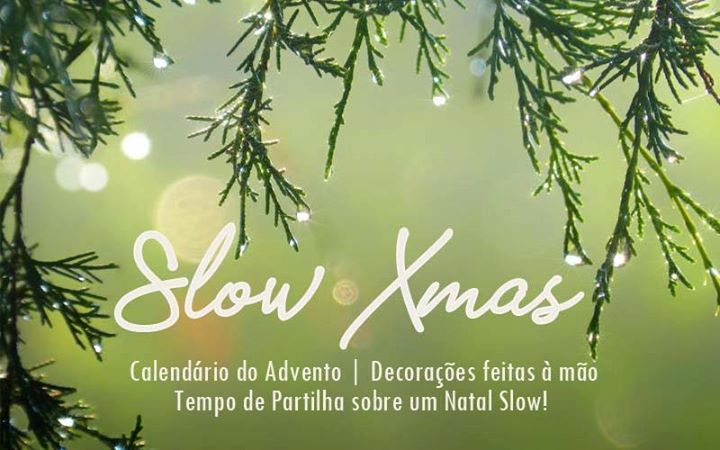 Natal Slow | Workshop e Tempo de Partilha