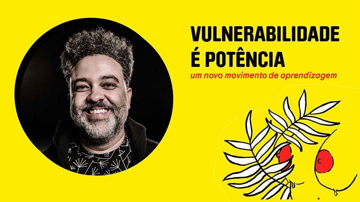 Vulnerabilidade é potência   com Eduardo Valladares