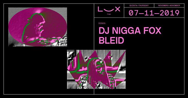 DJ Nigga Fox x Bleid