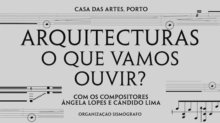 Arquitecturas o que vamos ouvir? Com Ângela Lopes e Cândido Lima
