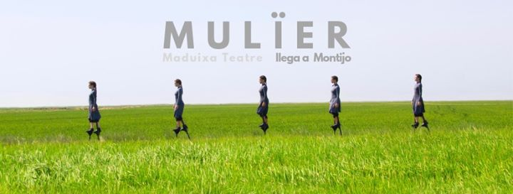 Mulïer [Cía. Maduixa Teatre] | Montijo